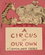 Photo: A Circus Of Our Own.  Irmengarde Eberle (author), Dodd Mead, 1948.