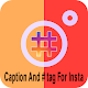 Download Caption for insta, Hashtag For Followers For PC Windows and Mac
