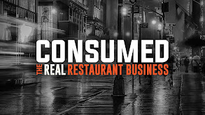 Consumed: The Real Restaurant Business thumbnail