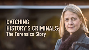 Catching History's Criminals: The Forensics Story thumbnail