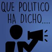 Que político dijo...