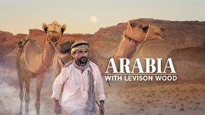Arabia With Levison Wood thumbnail