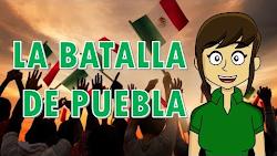 Cinco de mayo / la batalla de Puebla