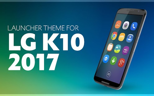 Launcher Theme for LG K10 2017 APK Download - Android