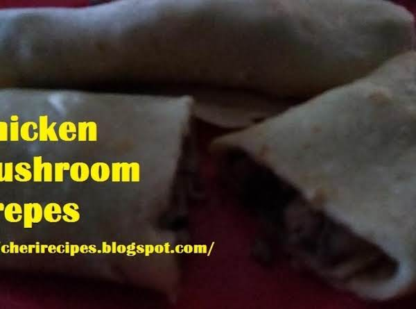 Crepes Filled With My Chicken Mushroom Mixture