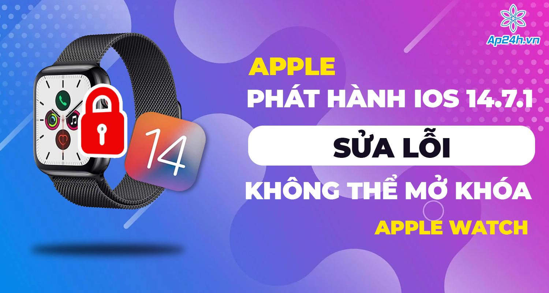 iOS 14.7.1 được phát hành