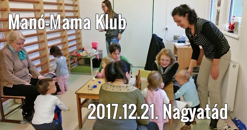 Beszámoló 2017.12.21-én tartott Manó-Mama Klub karácsonyi rendezvényéről
