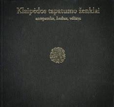 """Photo: """"Klaipėdos tapatumo ženklai"""". Autorius: Jonas Genys, Kęstutis Mickevičius ir kt. Leidėjas: Mažosios Lietuvos istorijos muziejus"""