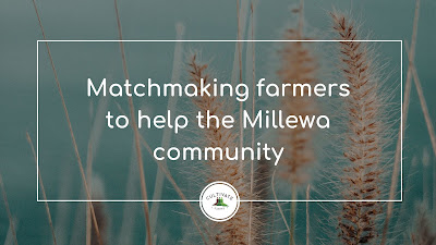 Match making farmers to help the Millewa community