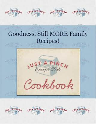Goodness, Still MORE Family Recipes!