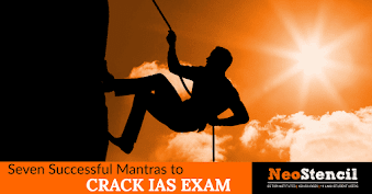 Seven Mantras to crack IAS Examination
