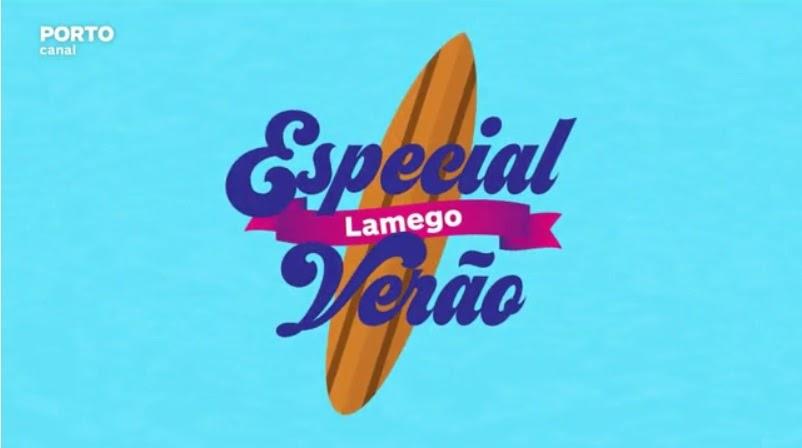 Vídeo - Especial Verão - Porto Canal - Lamego - 2016