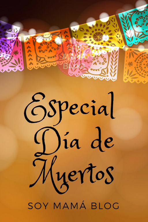 Especial Día de Muertos | Soy Mamá Blog