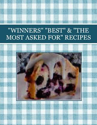 """WINNERS""  ""BEST"" & ""THE MOST ASKED FOR"" RECIPES"