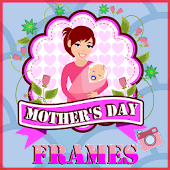 Mother's day frames
