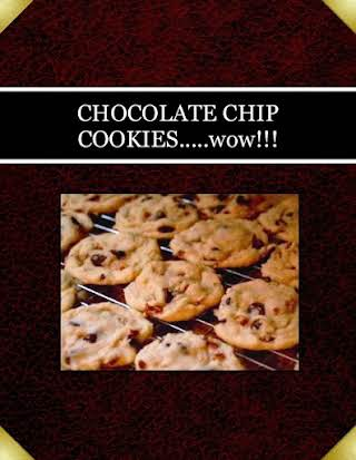CHOCOLATE CHIP COOKIES.....wow!!!