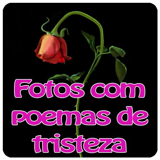 Fotos com poemas de tristeza (app)
