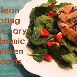 Clean Eating Rosemary Balsamic Chicken Breasts