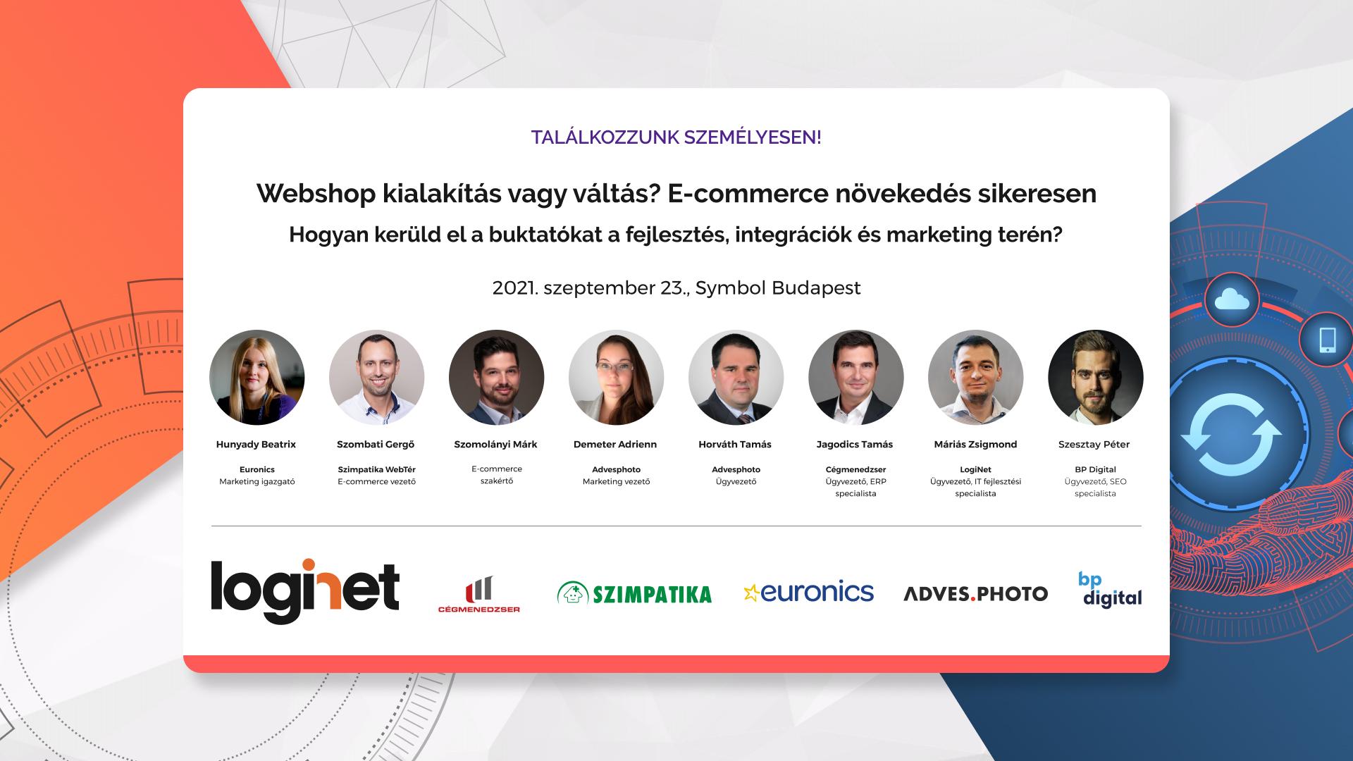 MEETUP: 2021.09.23. WEBSHOP KIALAKÍTÁS VAGY VÁLTÁS? E-commerce növekedés sikeresen: Hogyan kerüld el a buktatókat a fejlesztés, integrációk és marketing terén?