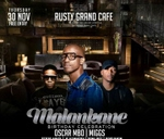 Malankane Bday Celebration Feat Oscar MBO & Miggs For Real : Rusty Grand Cafe