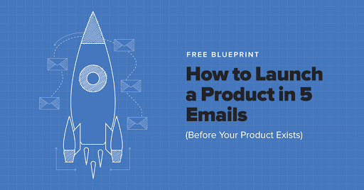How to launch a product with 5 emails free blueprint how to launch a product in 5 emailsbefore your product exists malvernweather Gallery
