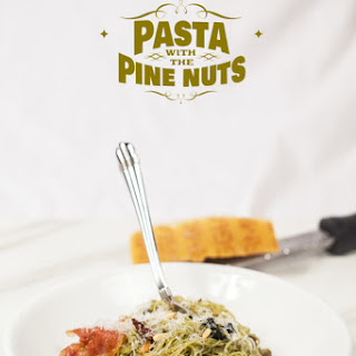 Pasta with the Pine Nuts.
