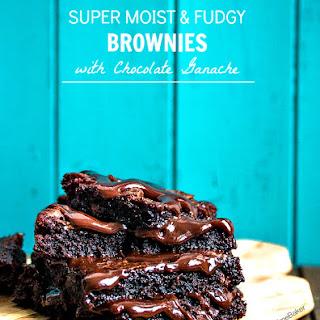 Super Moist & Fudgy Brownies with Chocolate Ganache.