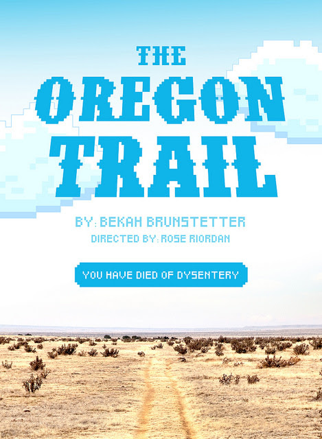 Portland Center Stage: The Oregon Trail By Bekah Brunstetter Directed by Rose Riordan Art by Mikey Mann October 29 - November 20 2016