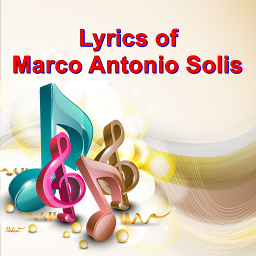 Lyrics of Marco Antonio Solis