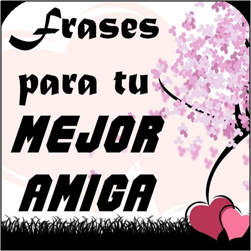 скачать Frases Bonitas Para Tu Mejor Amiga 1 0 Apk Com