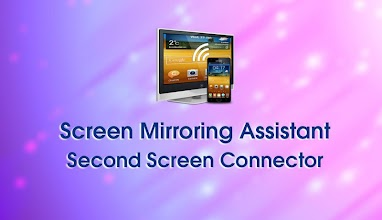 Screen Mirroring Assistant 3 5 4 latest apk download for