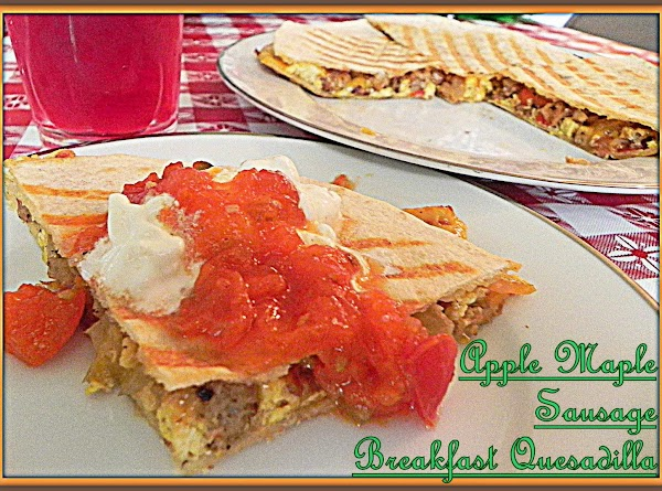 Apple Maple Sausage Breakfast Quesadilla Recipe