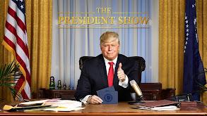 The President Show thumbnail