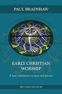 EARLY CHRISTIAN WORSHIP