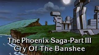 Phoenix Saga Part 3: Cry Of The Banshee