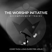 Come Thou Long Expected Jesus (The Worship Initiative Accompaniment)