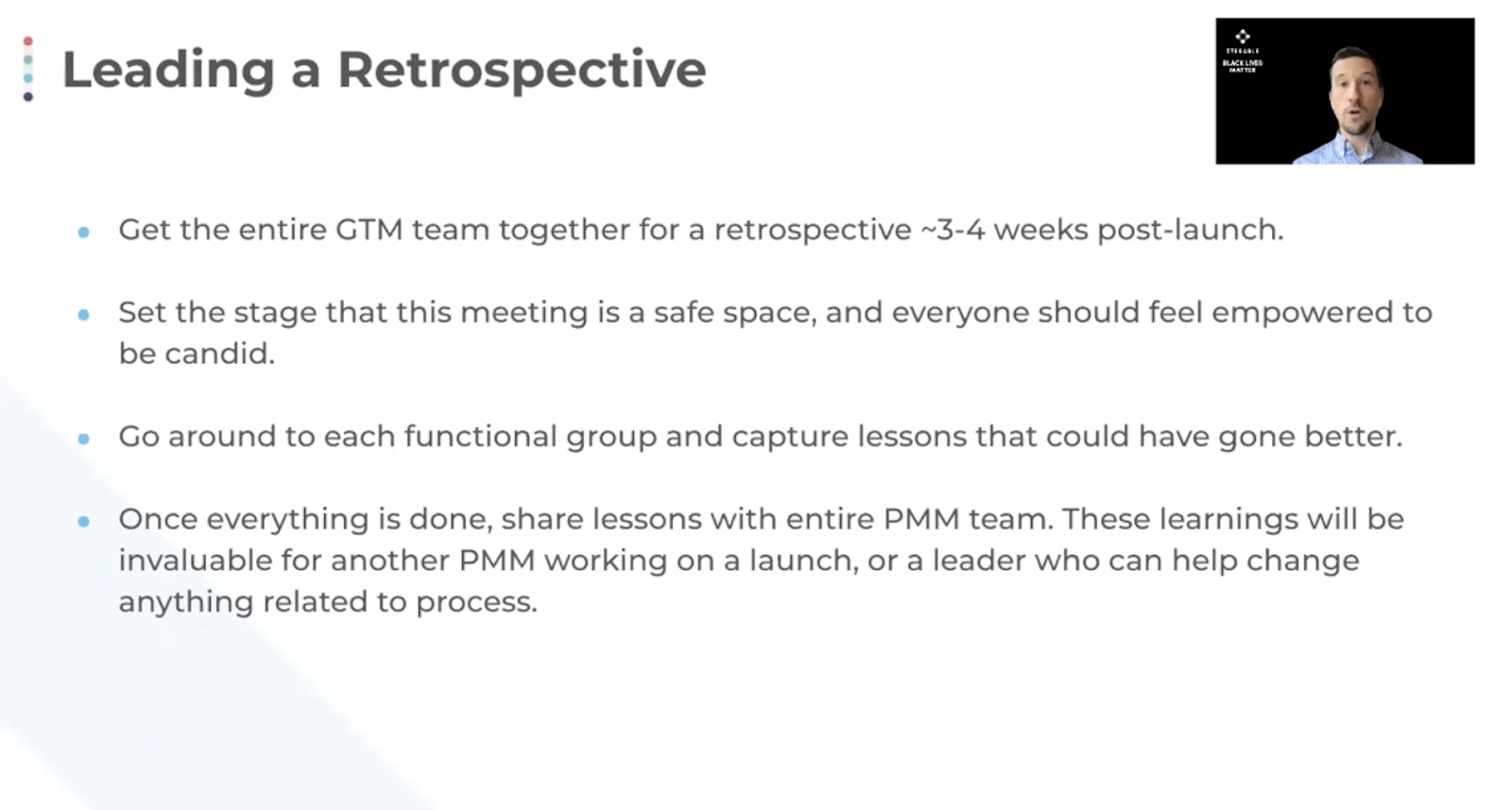 Lead a retrospective with your GTM team 3-4 weeks post-launch.