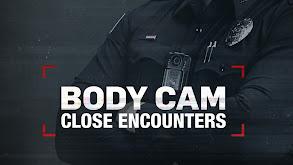 Body Cam: Close Encounters thumbnail
