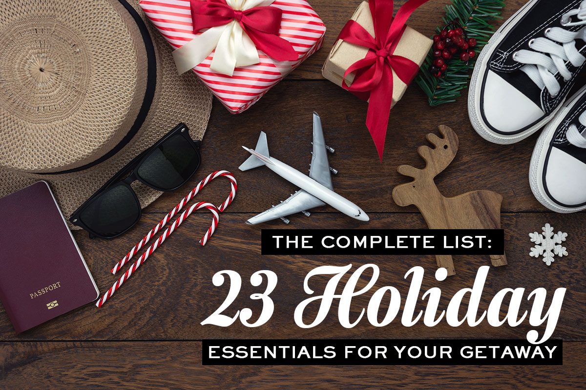 The Complere List of Holiday Essentials