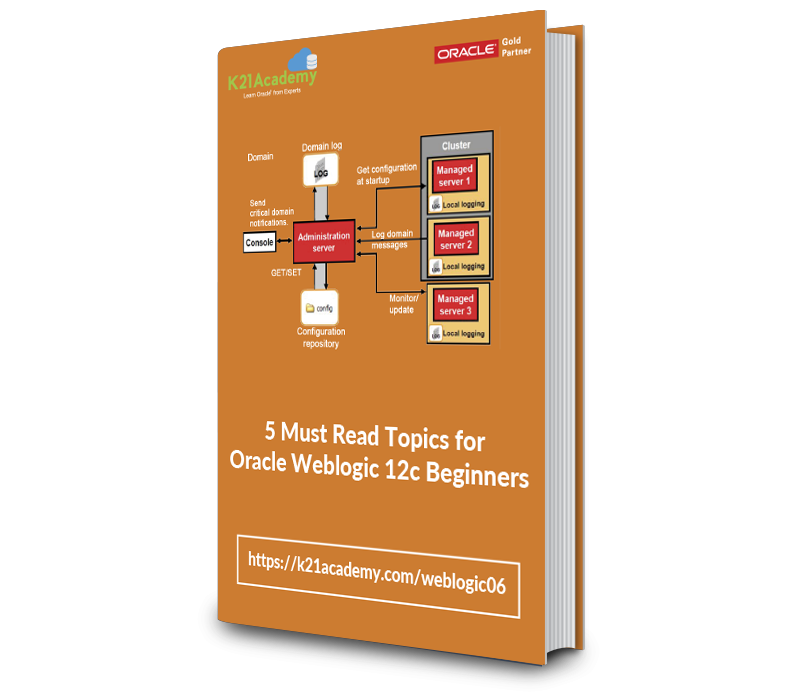 FREE Guide on Oracle WebLogic 12c Administration drafted by K21 Academy