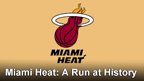 Miami Heat: A Run at History thumbnail