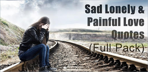 Sad Lonely Painful Hurt Love Apps On Google Play
