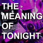 The Meaning of Tonight