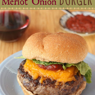 Baby, That's a Good Merlot Onion Burger