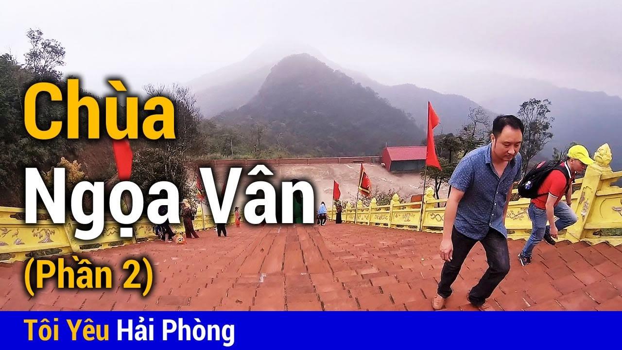 Khám phá Chùa Ngọa Vân (Quảng Ninh) Miền đất Phật