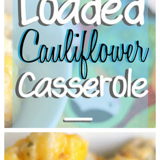 Loaded Cauliflower Casserole..