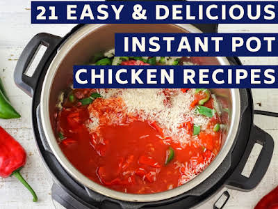 21 Easy and Delicious Instant Pot Chicken Recipes