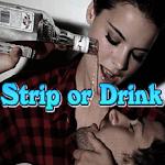 Strip or Drink