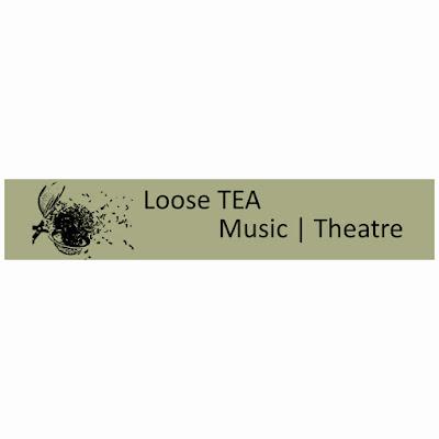 Loose TEA Music Theatre