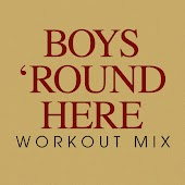 Boys 'Round Here Workout Mix